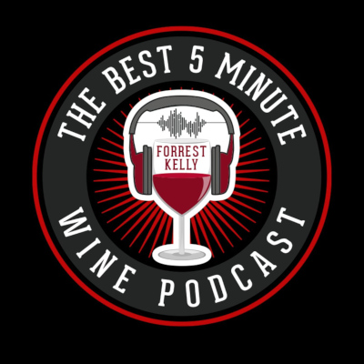 The Best 5 Minute Wine Podcast podcast