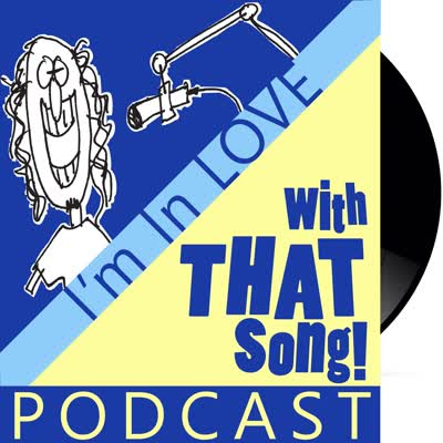 I'm In Love With That Song podcast